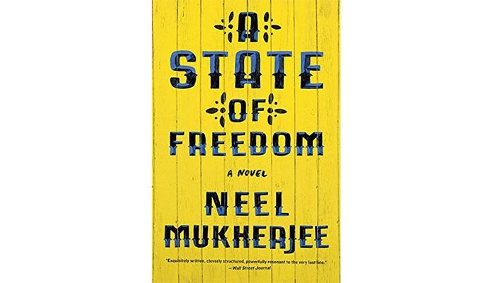 State of Freedom by Neel Mukherjee